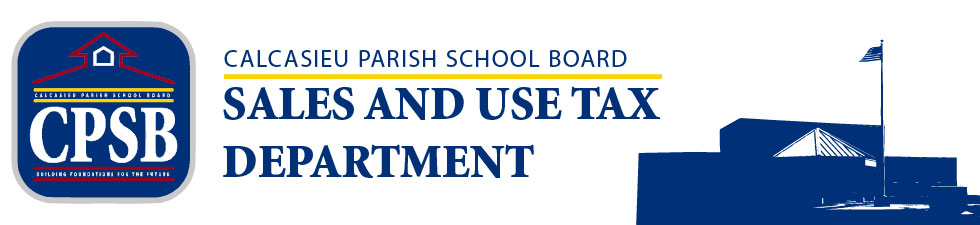 Calcasieu Parish School Board Sales and Use Tax Department